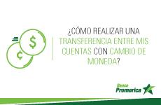 ¿Cómo realizar una transferencia entre mis cuentas con cambio de moneda?